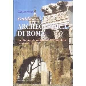 Guida archeologica di Roma La piu grande metropoli dell