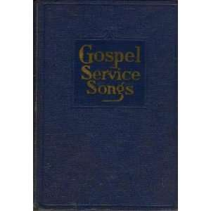 Gospel Service Songs Compiled by Homer Rodeheaver Books