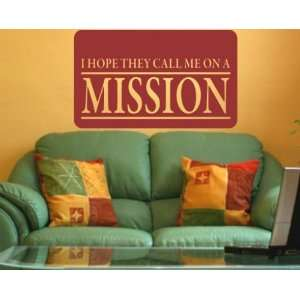 I hope they call me on a missionvinyl Decal Wall