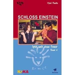 Schloss Einstein, Bd.8, Spiel mit dem Feuer: .de: Uschi Flacke