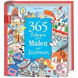 365 Ideen zum Malen und Zeichnen: .de: Fiona Watt: Bücher