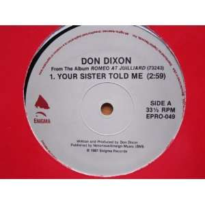 Don Dixon, Your Sister Told Me. 1987 12 inch single: Don Dixon: Music