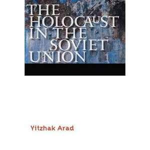 The Holocaust in the Soviet Union, Arad, Yitzhak History