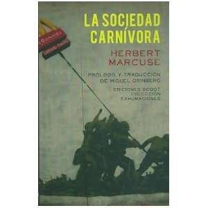 LA SOCIEDAD CARNIVORA (9789871489220): MARCUSE HERBERT: Books