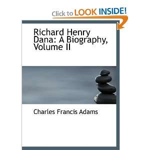 Richard Henry Dana: A Biography, Volume II (9780559514142