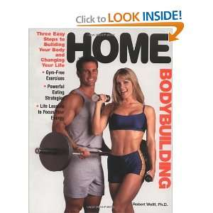 Home Bodybuilding: Three Easy Steps for Building Your Body