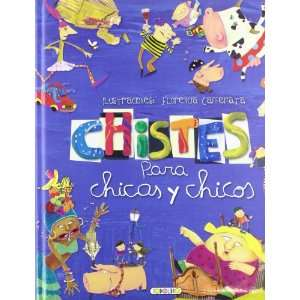 CHISTES PARA CHICAS Y CHICOS LIBROS PARA TODOS