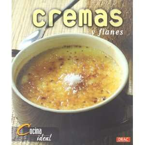 Cremas Y Flanes/ Creams and Custard (Cocina Ideal / Ideal