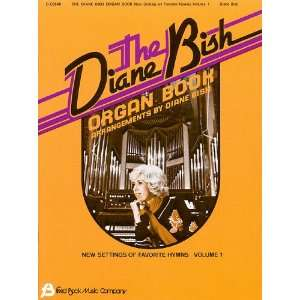 The Diane Bish Organ Book, Volume 1 (9780634003523) Diane Bish Books
