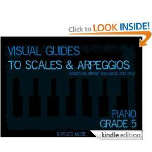 Visual Guides to Scales and Arpeggios Piano Grade 5 [Kindle Edition]