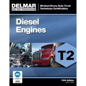 T2 Diesel Engines (ASE Test Prep for Medium/Heavy Duty Truck Diesel