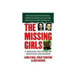 com The Missing Girls A Shocking True Story of Abduction and Murder