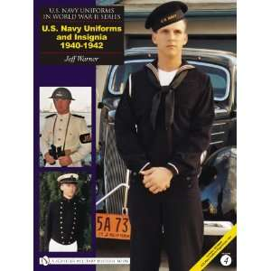 Navy Uniforms and Insignia 1940 1942 (U.S. Navy Uniforms in World War