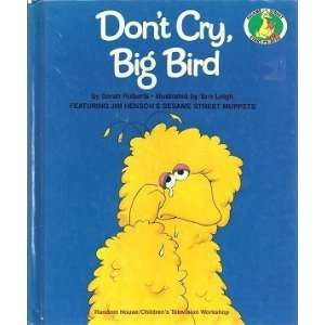 Dont Cry, Big Bird (A Sesame Street Start to Read Book