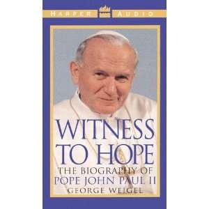 Witness to Hope  The Biography of Pope John Paul II George Weigel