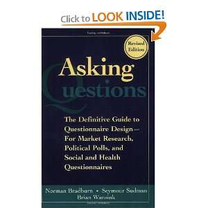 Asking Questions The Definitive Guide to Questionnaire Design    For