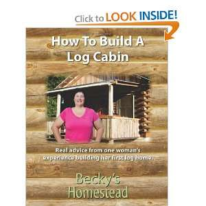 com How To Build A Log Cabin Real advice from one womans experience