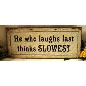 Weathered Tin Sign Laughs Last REDUCED