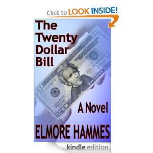 The Twenty Dollar Bill: Elmore Hammes:  Kindle Store