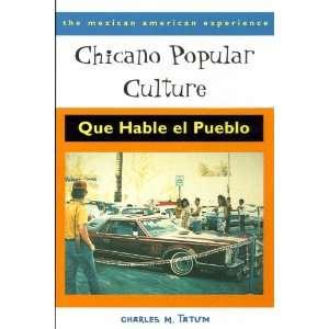 Chicano Popular Culture Que Hable el Pueblo (The Mexican