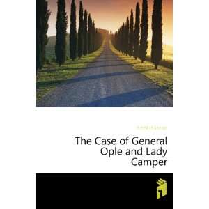 The Case of General Ople and Lady Camper Meredith George