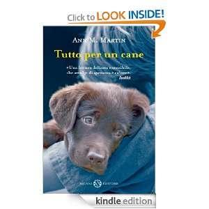 Tutto per un cane (Italian Edition) Ann M. Martin, V. Zaffagnini