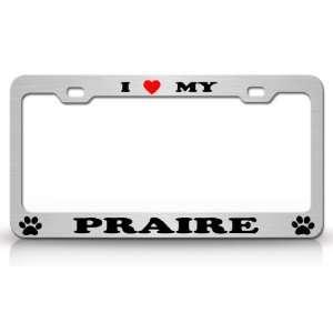 I LOVE MY PRAIRIE Dog Pet Animal High Quality STEEL /METAL
