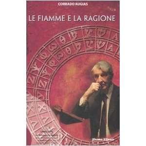Le fiamme e la ragione. Con DVD (9788890295041) Corrado