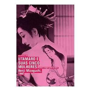 Utamaro & His Five Women   Utamaro & Suas Cinco Mulheres