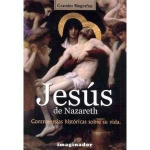 : Jesus De Nazareth / Jesus of Nazareth (9789507684715): Marco S. De