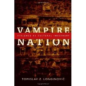 Vampire Nation: Violence as Cultural Imaginary (The