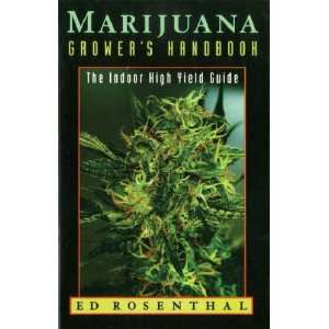 High Yield Cultivation Grow Guide (9780932551252): Ed Rosenthal: Books