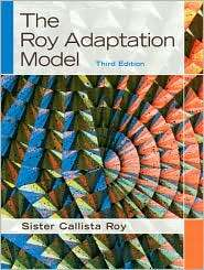 The Roy Adaptation Model, (0130384976), Callista Roy, Textbooks