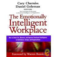 The Emotionally Intelligent Workplace: How to Select For, Measure, and