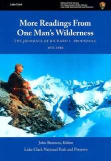 More Readings from One Mans Wilderness The Journals of Richard L