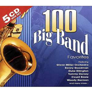 100 Big Band Favorites, Various Artists   Swing Jazz