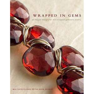 Wrapped in Gems: 40 Elegant Designs for Wire Wrapped Gemstone Jewelry