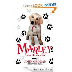 Marley A Dog Like No Other John Grogan  Kindle Store