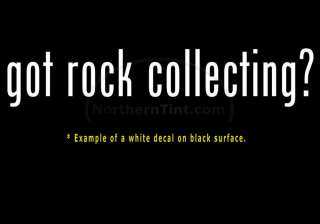 got rock collecting? Vinyl wall art car decal sticker